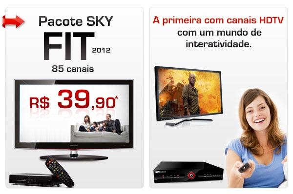 Pacote SKY FIT 2012 - 85 canais: R$ 39,90*. A primeira com canais HDTV com um mundo de interatividade.